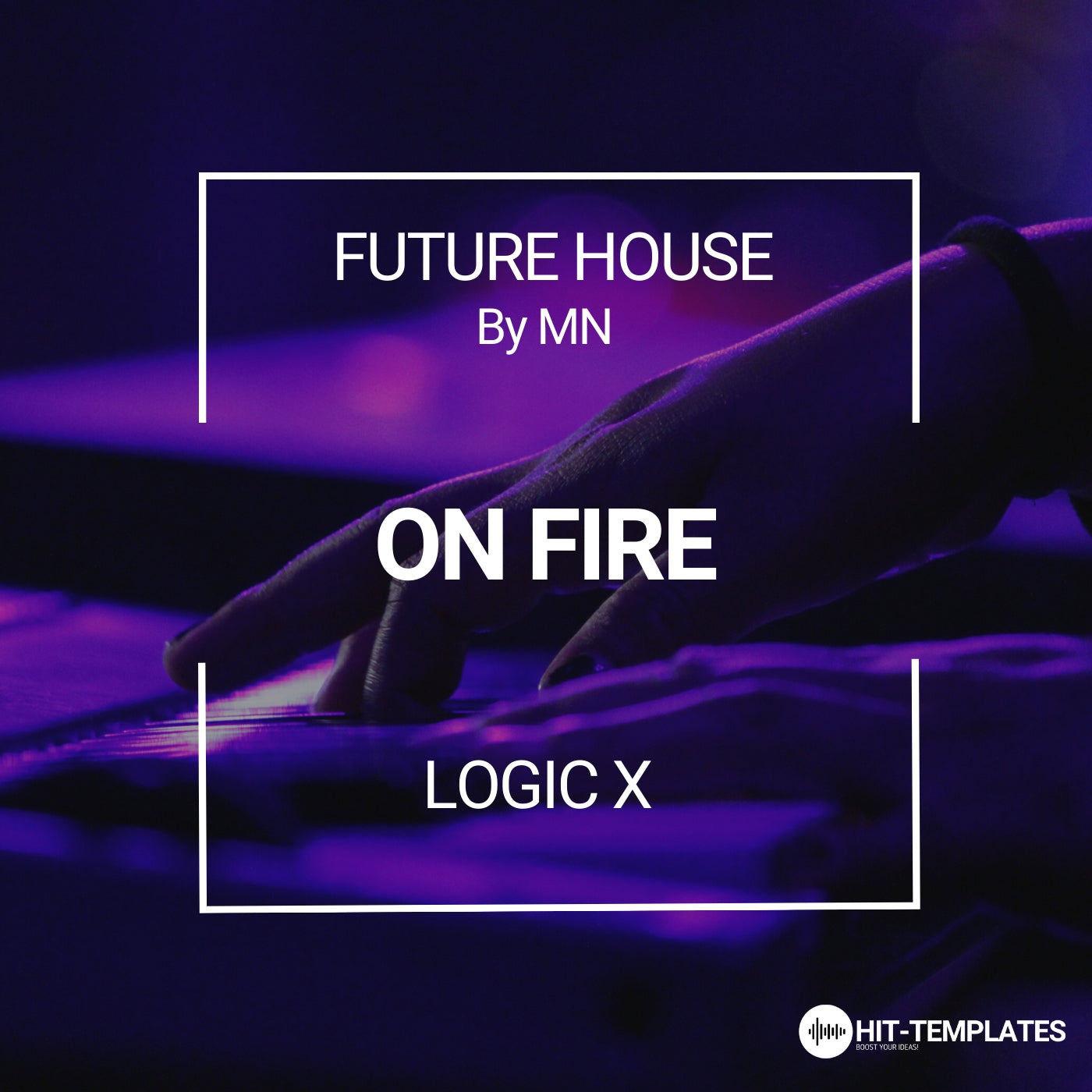 ON FIRE - FUTURE HOUSE