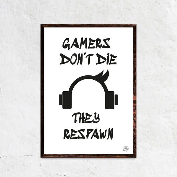 Gamers dont die plakat ramme