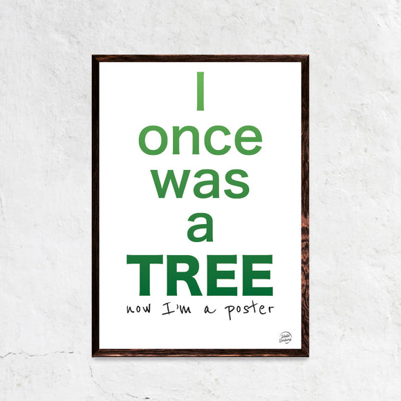 I Once Was A Tree - Citatplakat