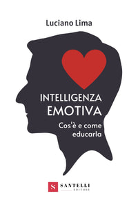 Intelligenza emotiva. Cos'è e come educarla - Santelli Online