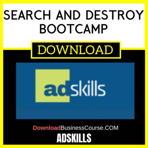 Adskills Search And Destroy Bootcamp reported FREE DOWNLOAD