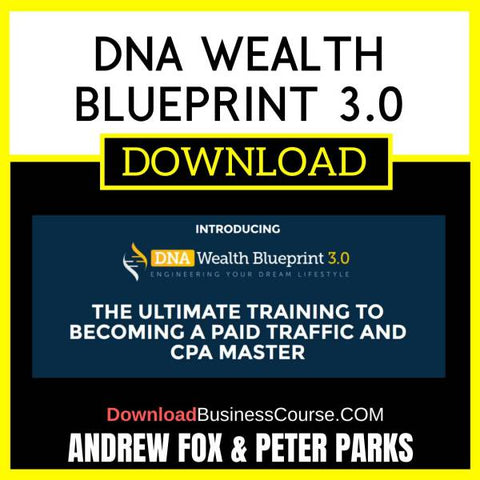 Andrew Fox Peter Parks Dna Wealth Blueprint 3.0 FREE DOWNLOAD