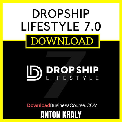 Anton Kraly Dropship Lifestyle 7.0 FREE DOWNLOAD