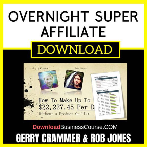 Gerry Crammer Rob Jones Overnight Super Affiliate FREE DOWNLOAD