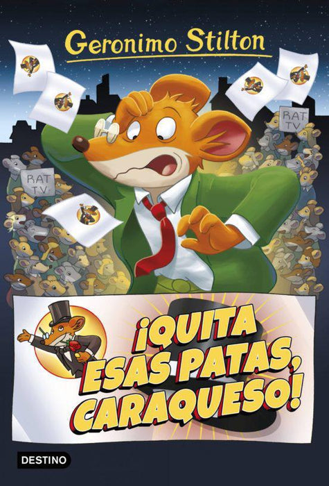 Quita Esas Patas Caraqueso - Geronimo Stilton