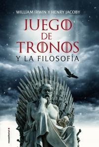 Juego de Tronos y la Filosofia - William Irwin / Henry Jacoby