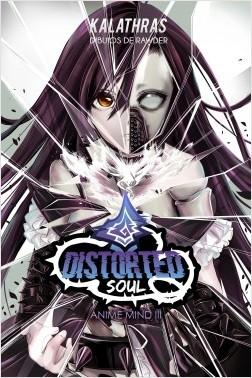 Distorted Soul Anime Mind Iii - Kalathras