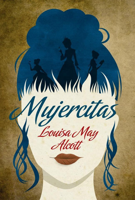 Mujercitas (Ed. Integral) - Louisa May Alcott