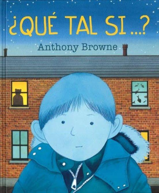 Qué Tal Si... - Anthony Browne