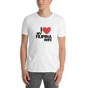 """I Love My Filipina Wife"" T-Shirt"