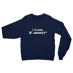 i Love To BOOST (Stacked white lettering) Unisex California Fleece Raglan Sweatshirt
