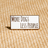 More Dog Less People White