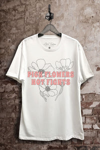 Pick Flowers Not Fights Graphic Tee