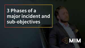 3 Phases of a Major Incident and sub-objectives