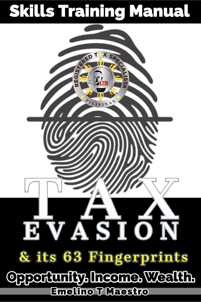 Tax Evasion and Its 63 Fingerprints - Emelino T Maestro