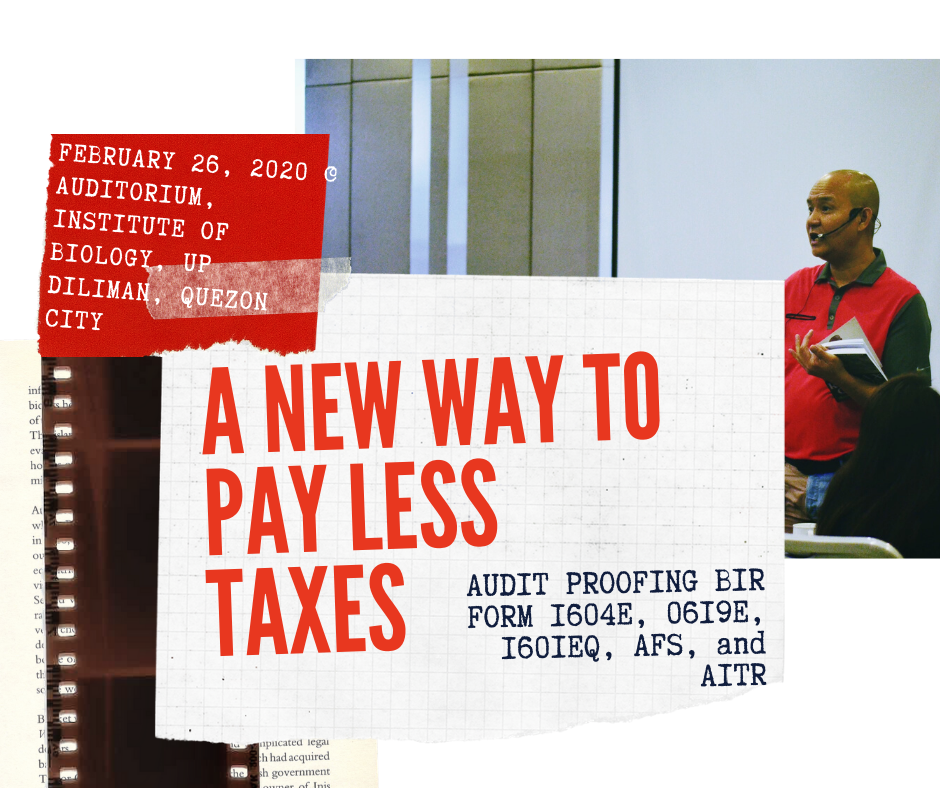 A New Way to Pay Less Taxes (Audit Proofing BIR Form 1604E, 0619E, 1601EQ, AFS, and AITR) - Emelino T Maestro