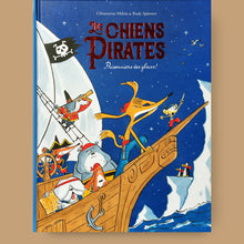 Load image into Gallery viewer, Les chiens pirates. Prisonniers des glaces!, Clémentine Mélois, Rudy Spiessert