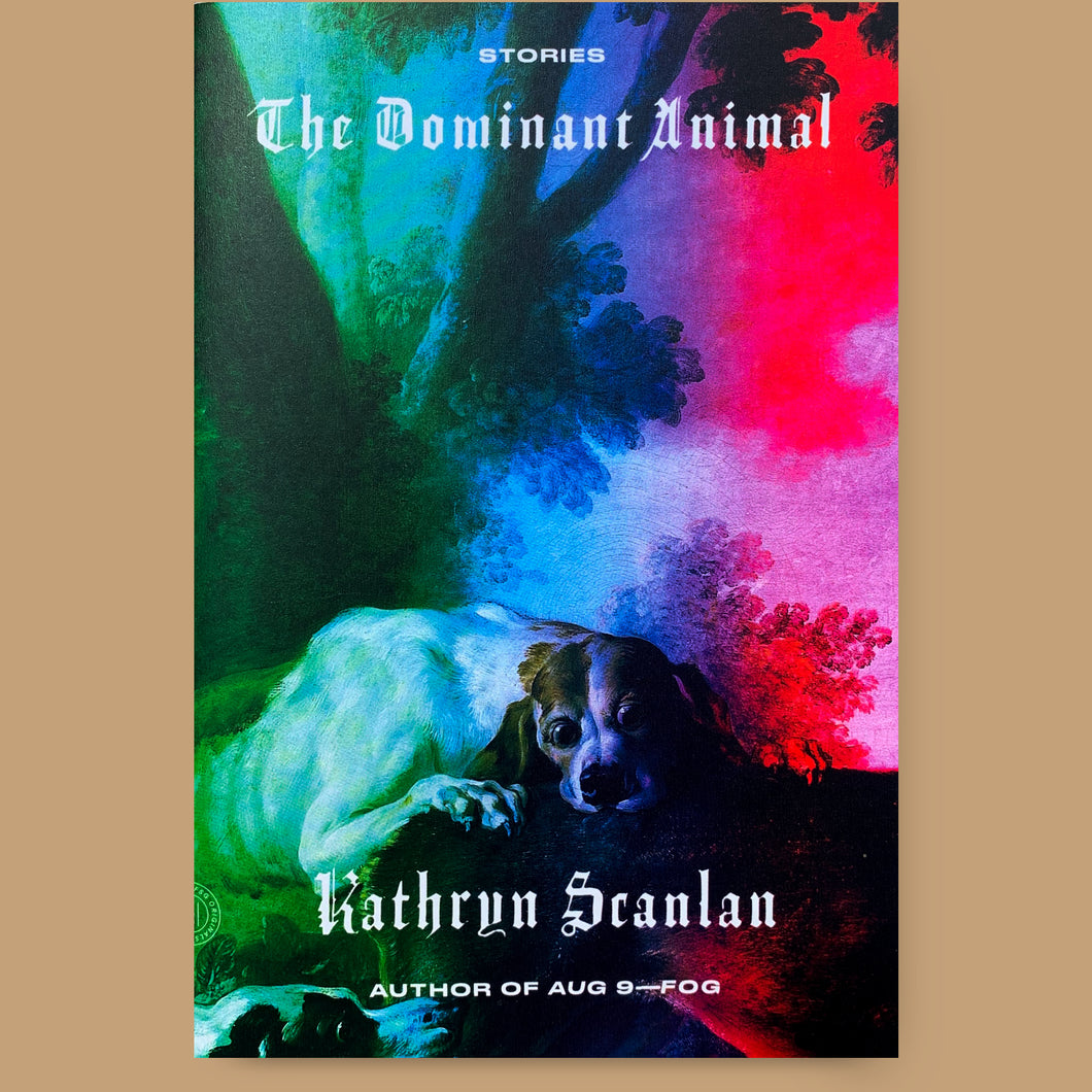 The Dominant Animal, Kathryn Scanlan