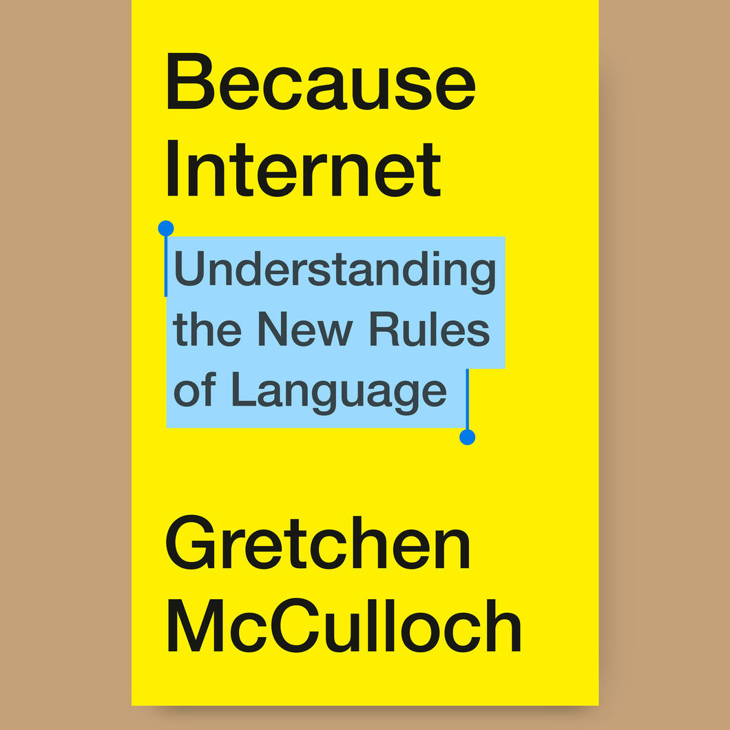 Because Internet, Gretchen McCulloch