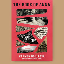 Load image into Gallery viewer, The Book of Anna, Carmen Boullosa