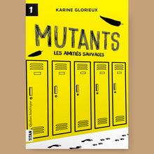 Load image into Gallery viewer, Mutants T.1 : Les amitiés sauvages, Karine Glorieux