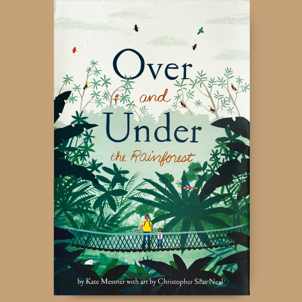 Over and Under the Rainforest, Kate Messner and Christopher Silas Neal