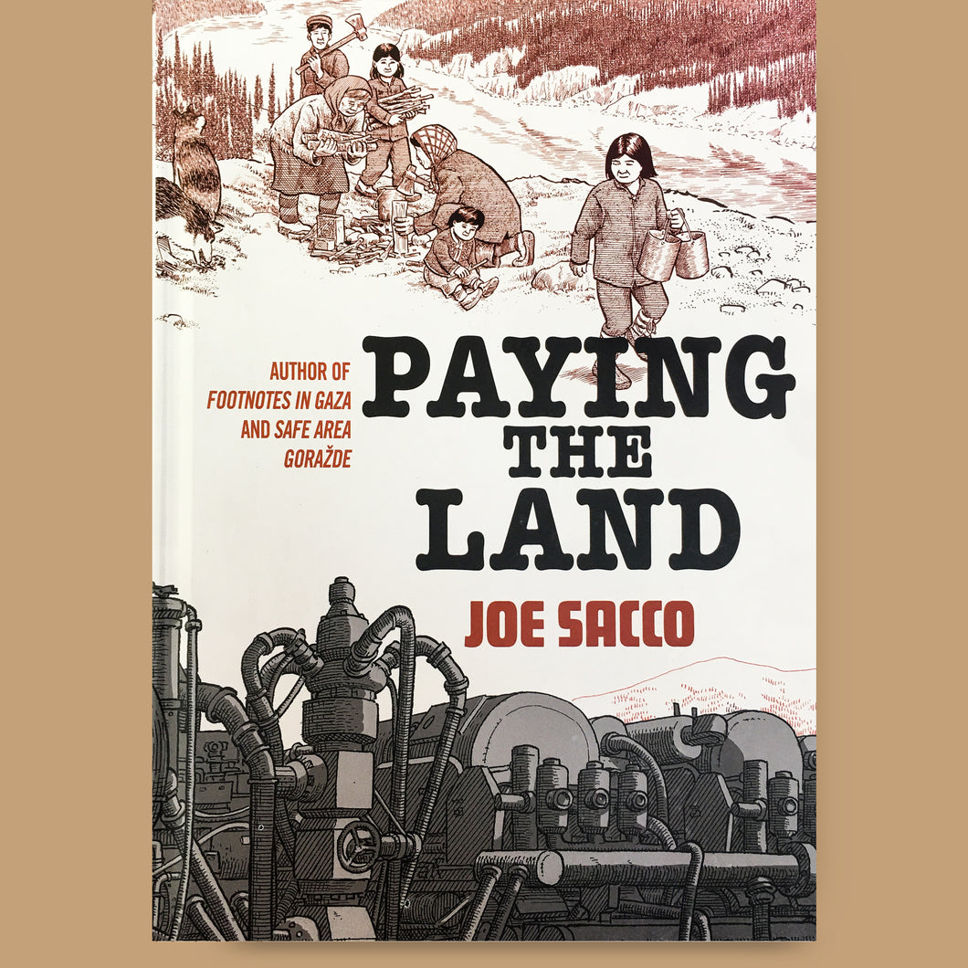 Paying The Land, Joe Sacco
