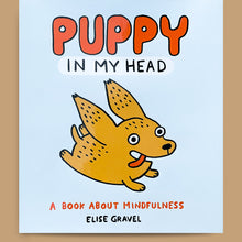 Load image into Gallery viewer, Puppy in my Head, Elise Gravel