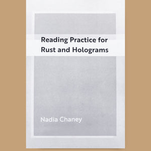 Reading Practice for Rust and Holograms, Nadia Chaney