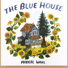 Load image into Gallery viewer, The Blue House, Phoebe Wahl