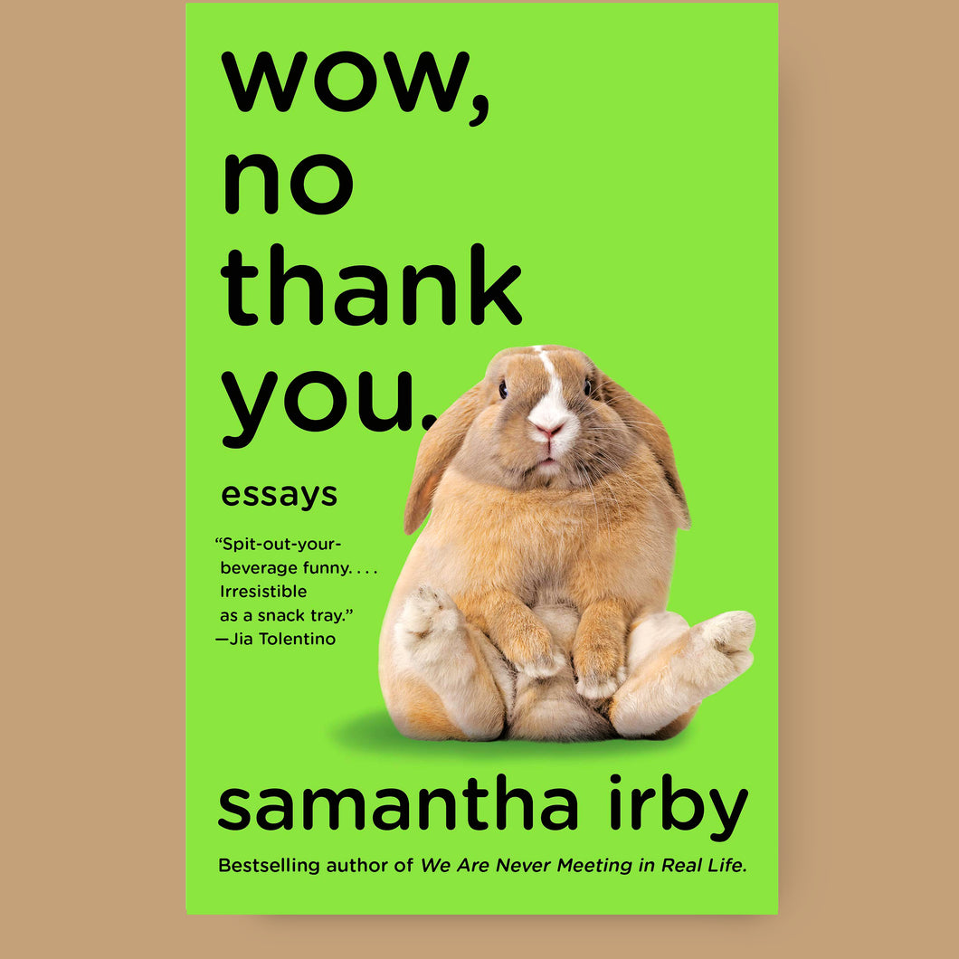 Wow, No Thank You, Samantha Irby