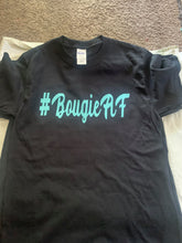 Load image into Gallery viewer, #BougieAF T-Shirts