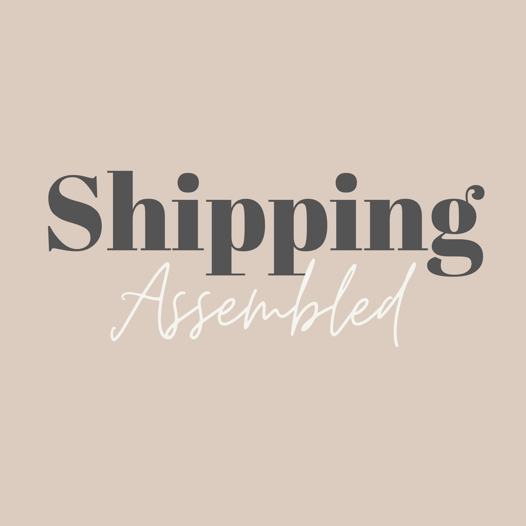 SHIPPING - ASSEMBLED