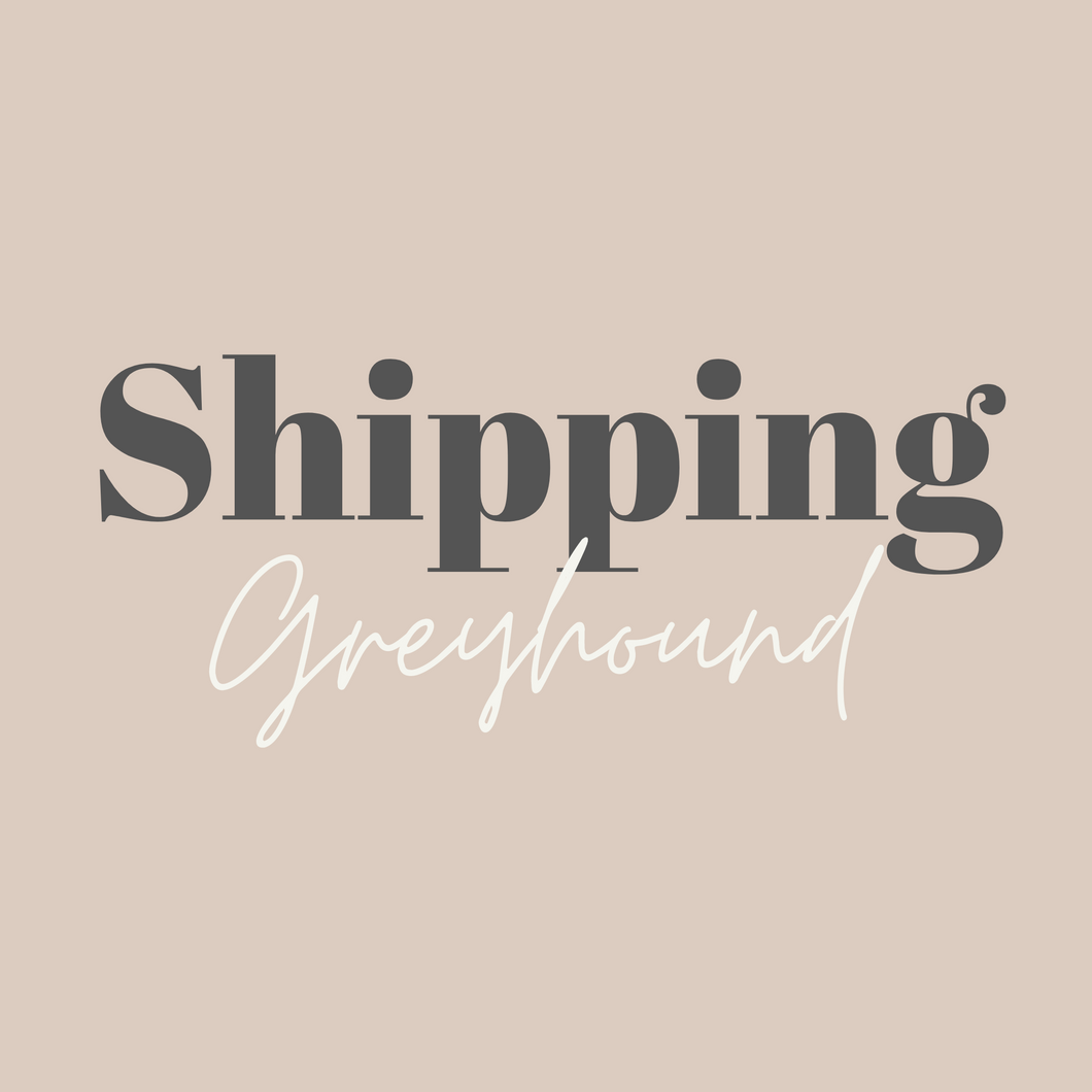 SHIPPING - GREYHOUND