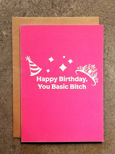 Happy Birthday, You Basic Bitch