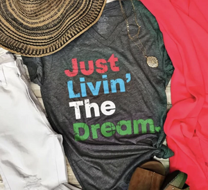 Just Livin' the Dream Graphic Tee