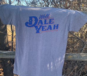 Well Dale Yeah Graphic Tee