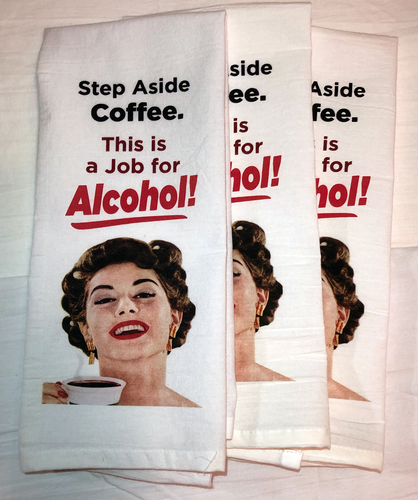 Step Aside Coffee. This is a Job for Alcohol! Kitchen/Bar Towel