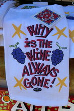 Load image into Gallery viewer, Why is the Wine Always Gone! kitchen towel by Simon