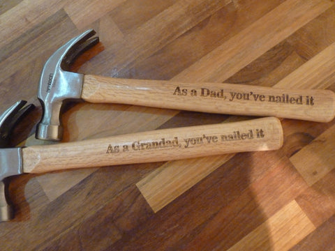 "Personalised ""As a Dad, You've nailed it"" Hammer"