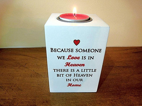 Because Someone We Love Is In Heaven Tea Light candle holder