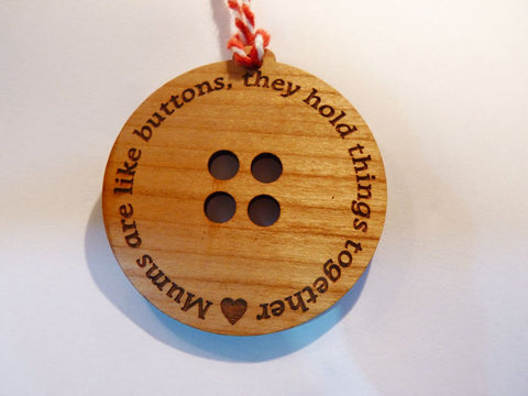 Mums are like buttons, they hold everything together - Button Gift