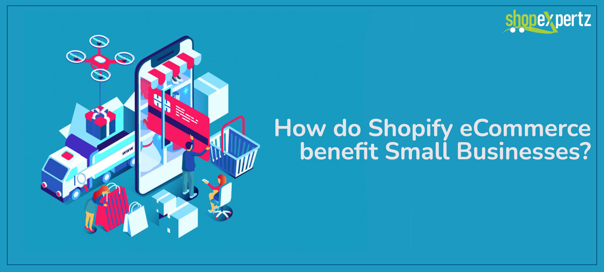How do Shopify eCommerce benefit Small Businesses?
