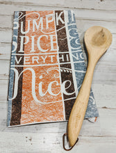 Load image into Gallery viewer, Pumpin Spice & Everything Nice, 100% Cotton, Flour Sack Dish Towel