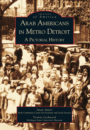 Arab Americans In Metro Detroit Book: A Pictorial History