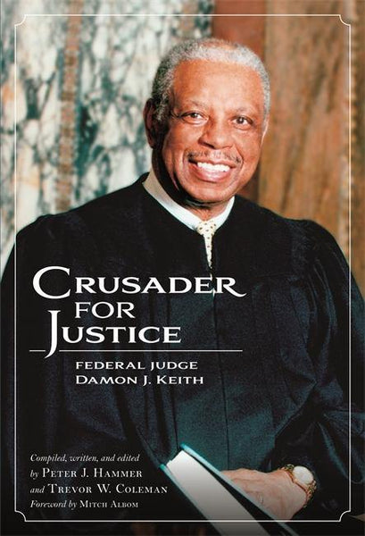 Crusader for Justice: Federal Judge Damon J. Keith - Detroit Historical Society