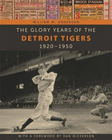 The Glory Years of the Detroit Tigers 1920-1950 - Detroit Historical Society