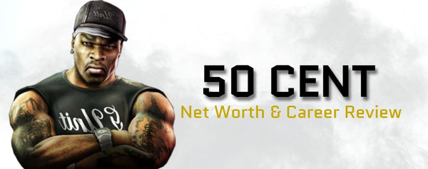 50 Cent: Net Worth in 2020 & Career Review
