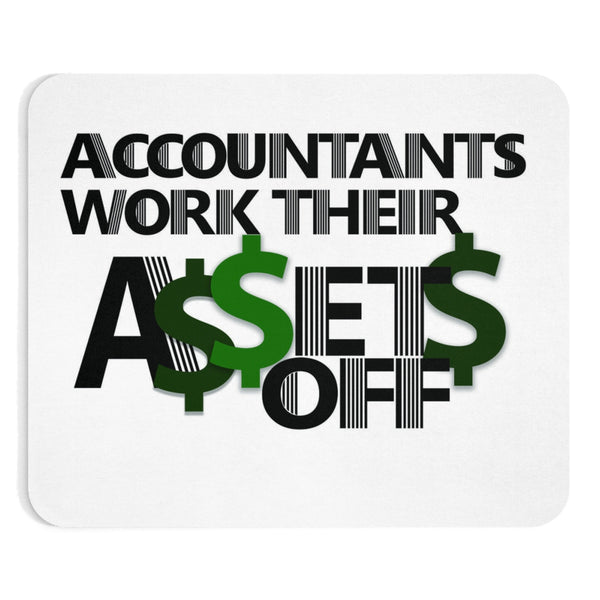 Accountants Work Their Assets Off - Mousepad
