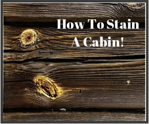 How to stain a cabin in 5 easy steps.
